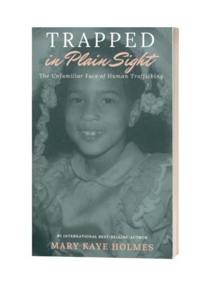 Trapped in Plain Sight: The Unfamiliar Face of Human Trafficking (pre-order)
